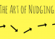 continuous improvement - the art of nudging